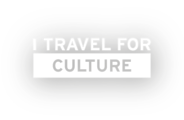 I TRAVEL FOR CULTURE